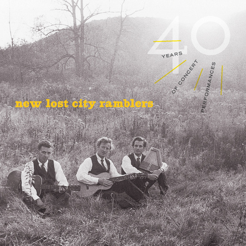 40 Years Of Concert Performances by The New Lost City Ramblers
