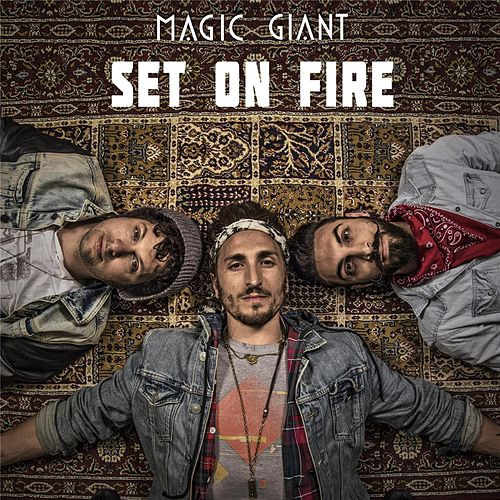 Set On Fire von Magic Giant