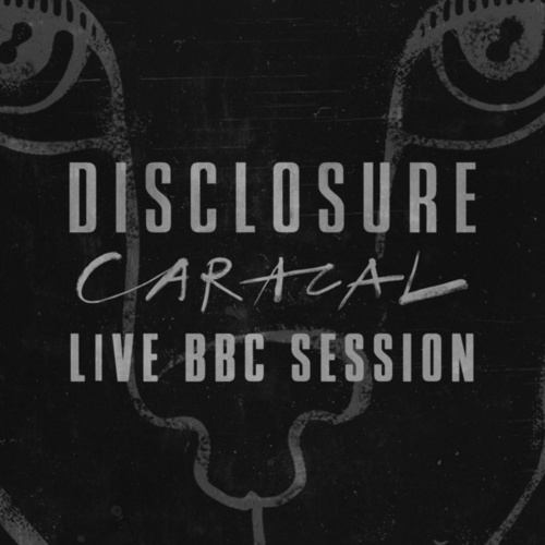 Caracal Live BBC Session de Disclosure