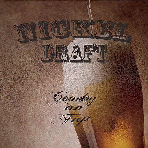 Country On Tap von Nickel Draft