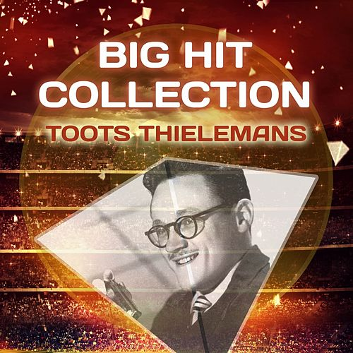 Big Hit Collection von Toots Thielemans