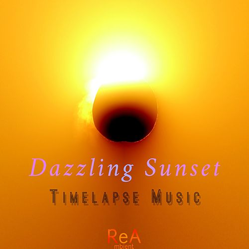 Dazzling Sunset by Timelapse Music