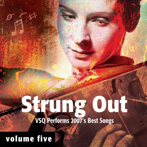 Strung Out Volume 5: The String Quartet Tribute to 2007's Best Songs de Vitamin String Quartet