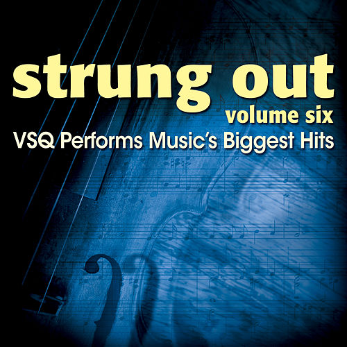 Strung Out Volume 6 : The String Quartet Tribute to Music's Biggest Hits de Vitamin String Quartet