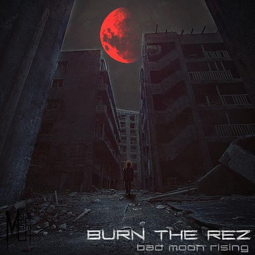 Bad Moon Rising de Burn the Rez
