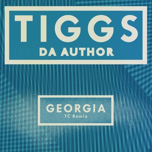 Georgia (TC Remix) by Tiggs Da Author