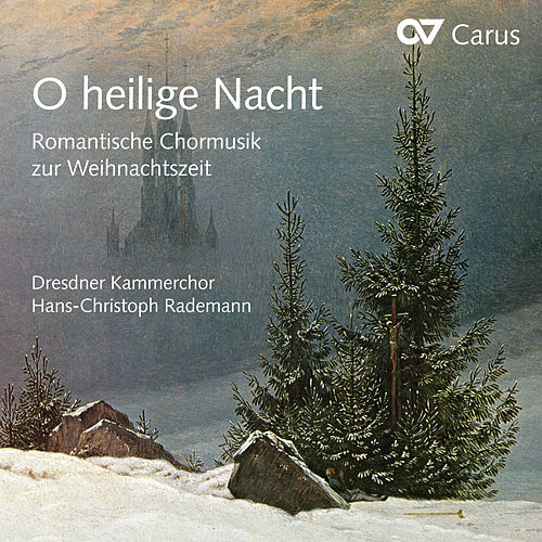 O heilige Nacht: Romantic Choral Music for Christmas di Dresdner Kammerchor