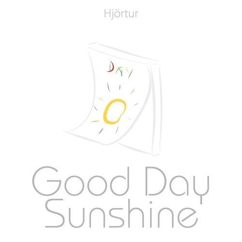 Good Day Sunshine by Hjortur
