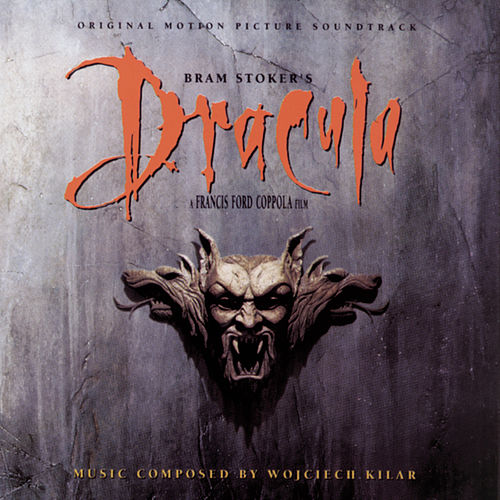 Bram Stoker's Dracula: Original Motion Picture Soundtrack by Wojciech Kilar