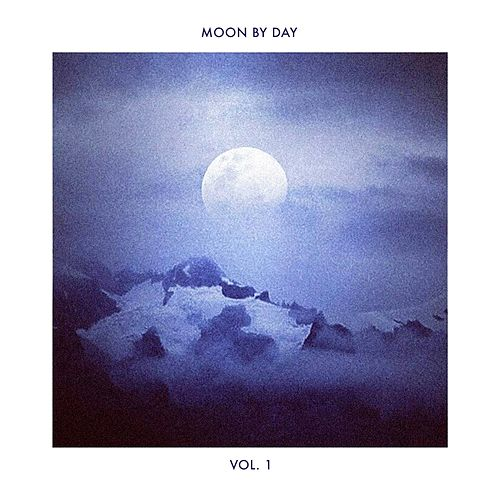 Moon by Day, Vol. 1 by Various Artists