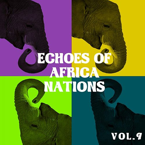 Echoes Of African Nations, Vol. 9 by Various Artists
