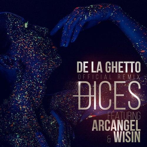 Dices (Remix) [feat. Arcangel & Wisin] de De La Ghetto