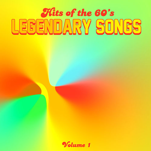 Hits of the 60's: Legendary Songs, Vol. 1 by Various Artists