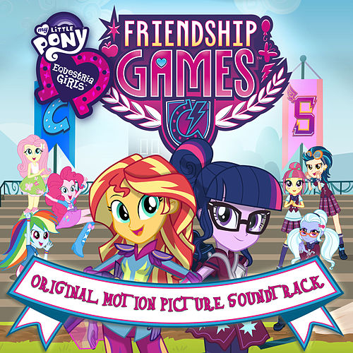 Friendship Games (Português Do Brasil / Original Motion Picture Soundtrack) by My Little Pony