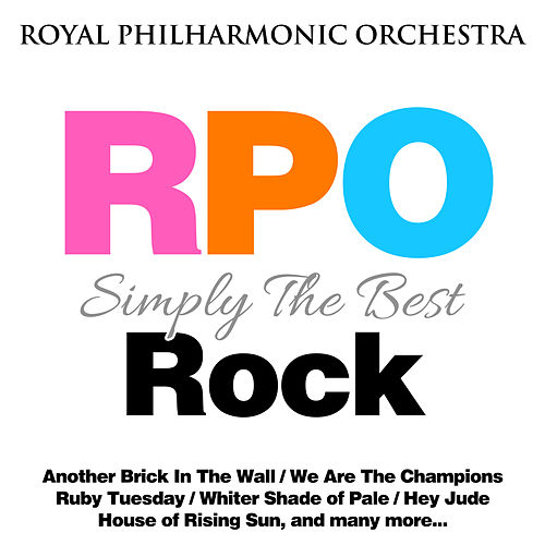 Royal Philharmonic Orchestra: Simply the Best: Rock de Royal Philharmonic Orchestra