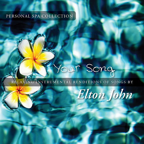 Your Song (Relaxing Instrumental Renditions of Songs by Elton John) de Judson Mancebo