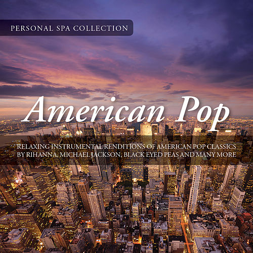 American Pop (Relaxing Instrumental Renditions of American Pop Classics) de Judson Mancebo