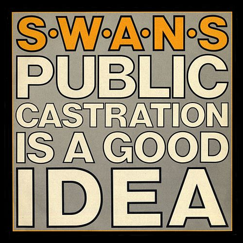 Public Castration Is a Good Idea (Live) de Swans