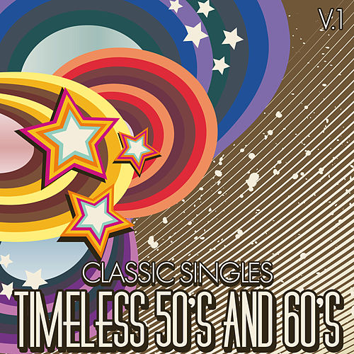 Classic Singles: Timeless 50's & 60's, Vol. 1 by Various Artists