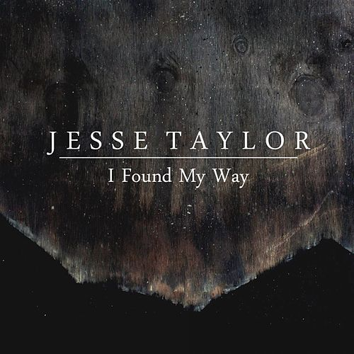 I Found My Way von Jesse Taylor