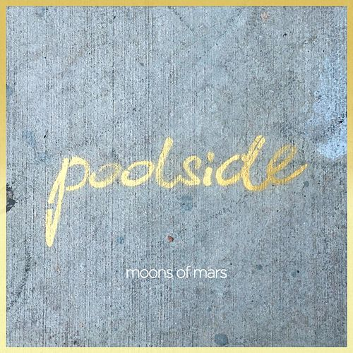 Poolside by Moons of Mars