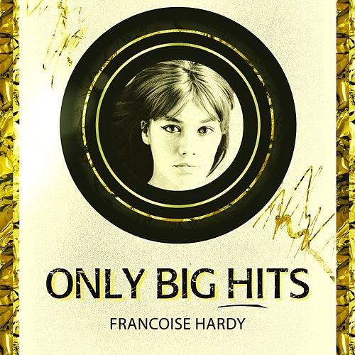 Only Big Hits de Francoise Hardy
