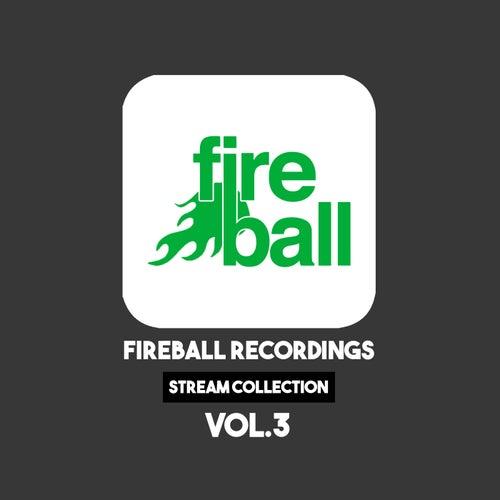 Fireball Recordings: Stream Collection, Vol. 3 - EP de Various Artists
