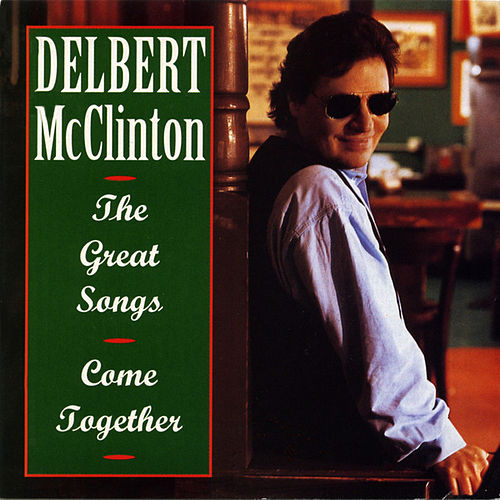Great Songs: Come Together von Delbert McClinton