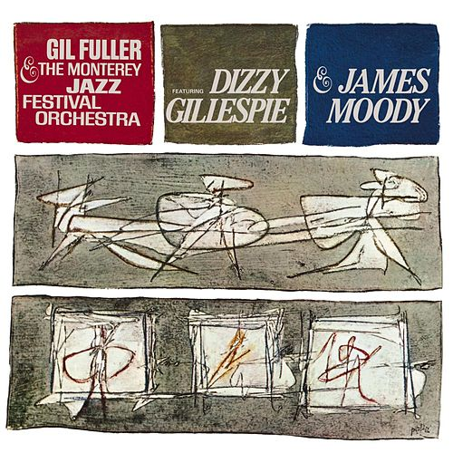 Dizzy Gillespie & James Moody With Gil Fuller & The Monterey Jazz Festival Orchestra de Gil Fuller