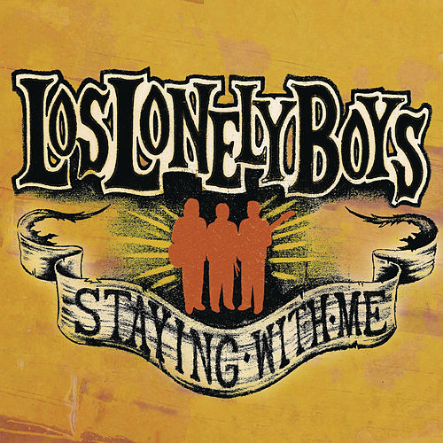 Staying With Me de Los Lonely Boys