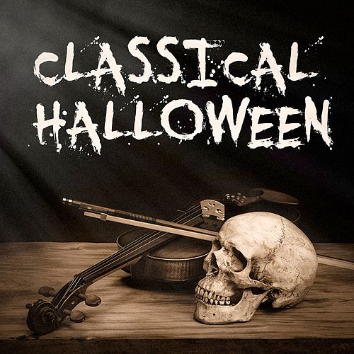 Classical Halloween (Essential Horror Classical Music for Halloween) de Various Artists