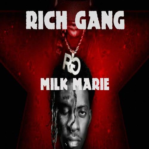 Milk Marie de Rich Gang