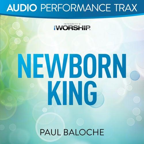 Newborn King by Paul Baloche