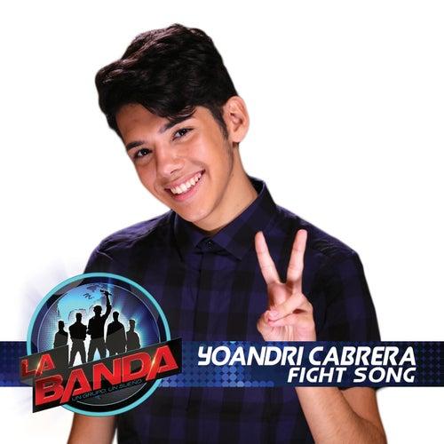 Fight Song (La Banda Performance) de Yoandri Cabrera