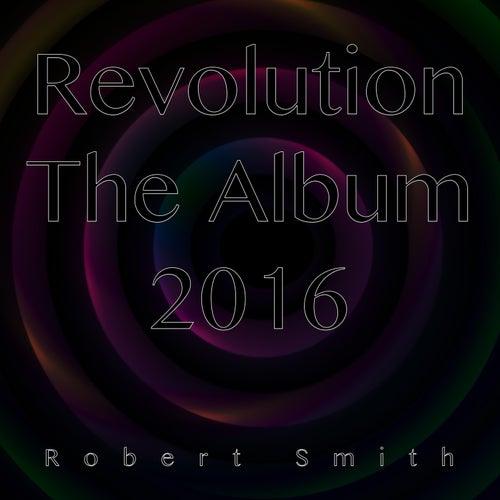 Revolution the Album 2016 de Robert Smith
