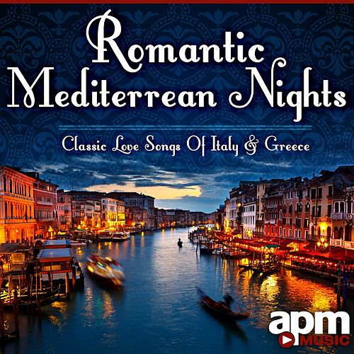 Romantic Mediterranean Nights: Classic Love Songs of Italy & Greece de 101 Strings Orchestra