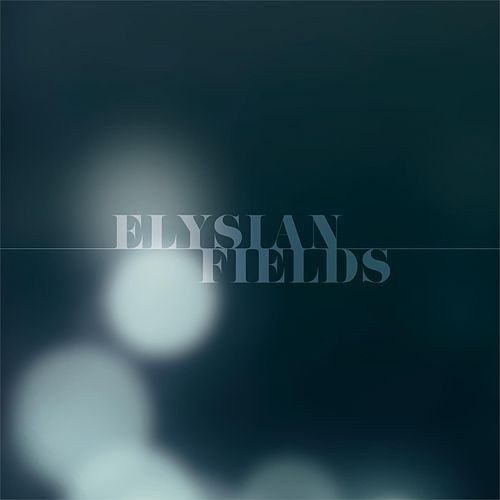 Elysian Fields by E.A.R.