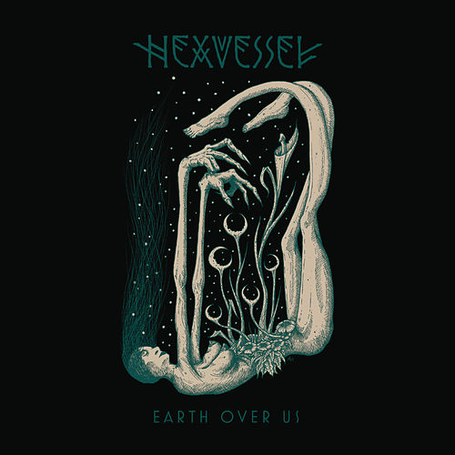 Earth over Us - Single by Hexvessel