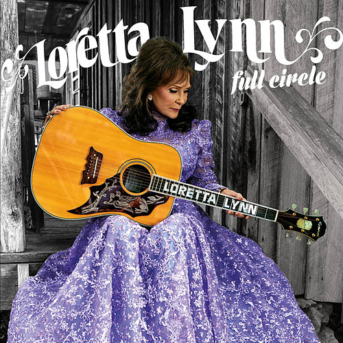 Full Circle von Loretta Lynn