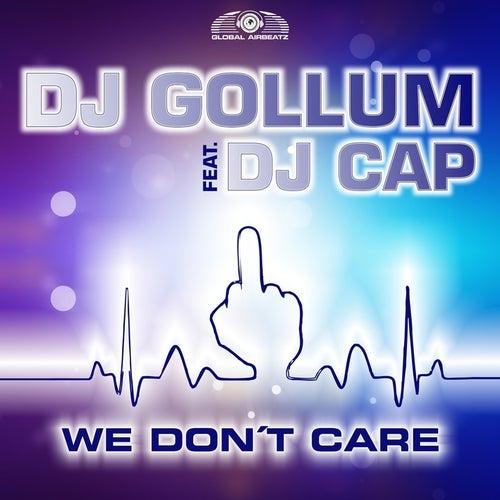 We Don't Care von DJ Gollum