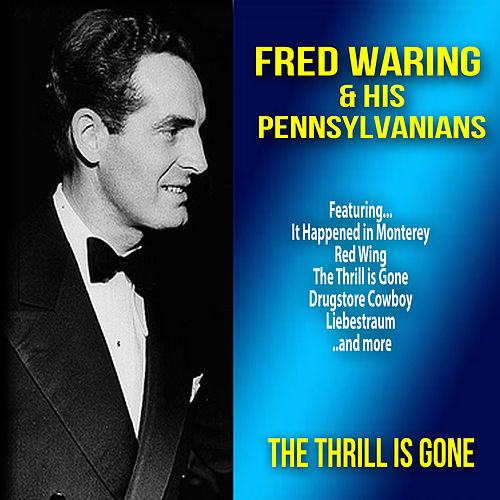 The Thrill Is Gone de Fred Waring & His Pennsylvanians