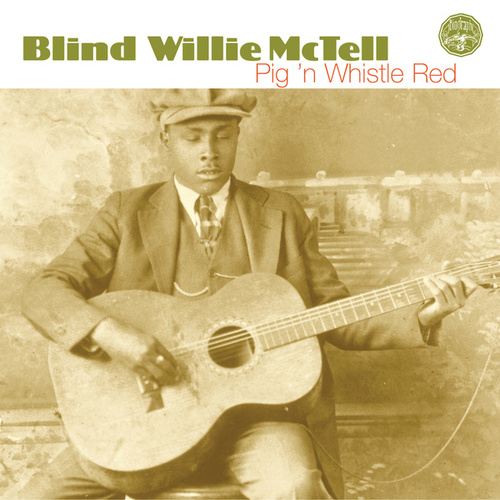 Pig 'n Whistle Red by Blind Willie McTell