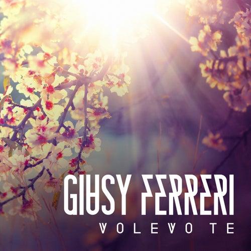 Volevo te di Giusy Ferreri