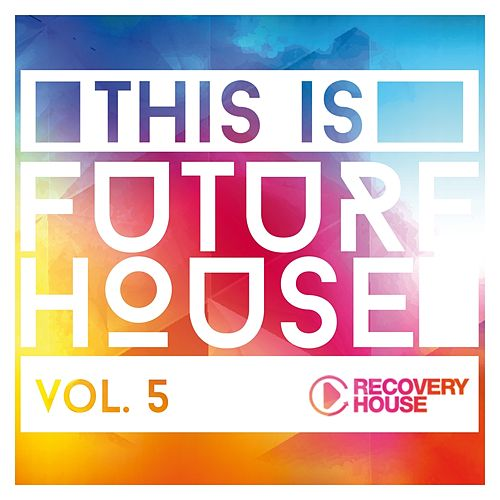 This Is Future House, Vol. 5 von Various Artists