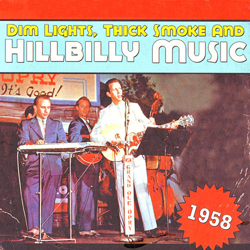 Dim Lights, Thick Smoke & Hillbilly Music 1958 by Various Artists