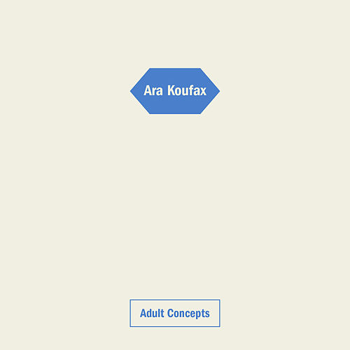 Adult Concepts by Ara Koufax