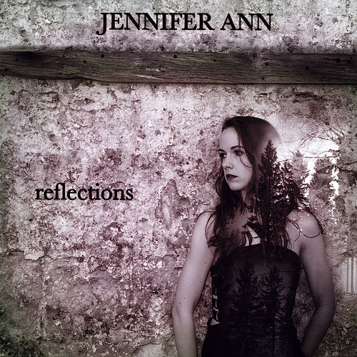 Reflections by Jennifer Ann