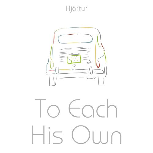To Each His Own by Hjortur