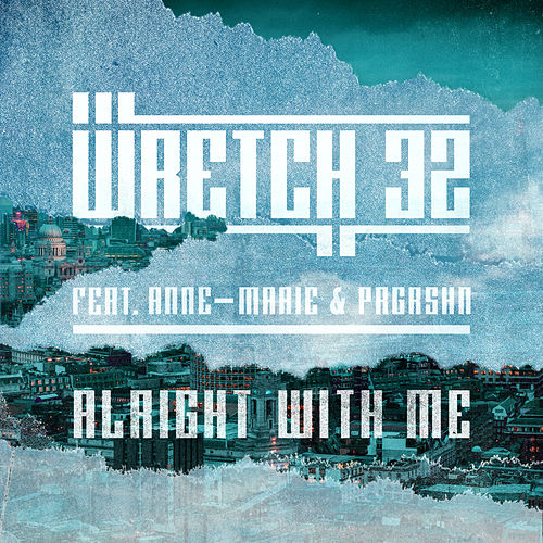 Alright With Me by Wretch 32