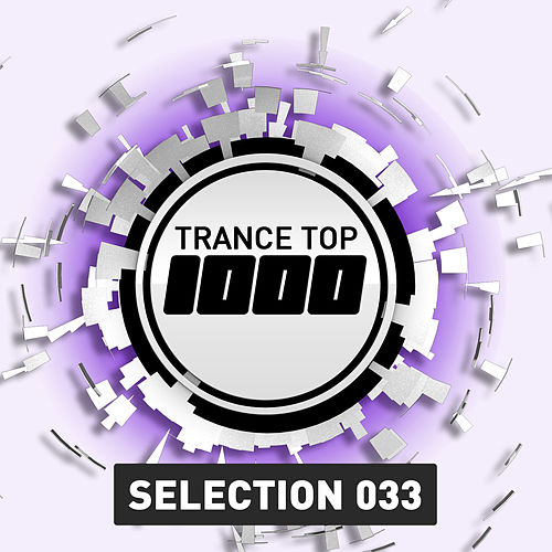 Trance Top 1000 Selection, Vol. 33 by Various Artists